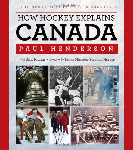 9781600785757: Henderson, P: How Hockey Explains Canada