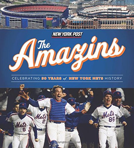 9781600786112: The Amazins: Celebrating 50 Years of New York Mets History