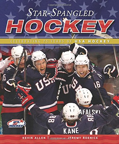 Star-Spangled Hockey: Celebrating 75 Years of USA Hockey (1600786138) by Allen, Kevin