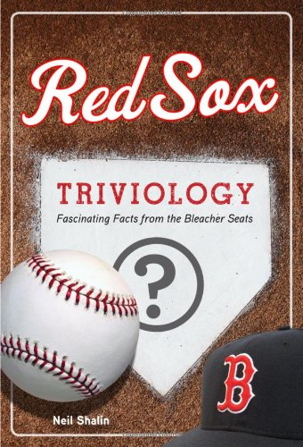 9781600786235: Red Sox Triviology: Fascinating Facts from the Bleacher Seats