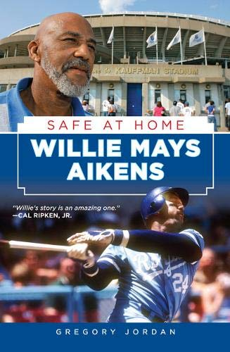 Willie Mays Aikens: Safe At Home: Jordan, Gregory