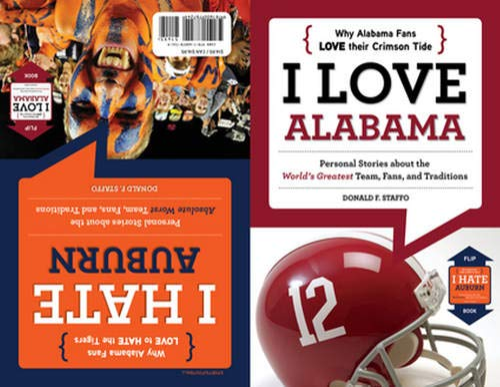 I Love Alabama/I Hate Auburn (I Love/I Hate): Donald F. Staffo