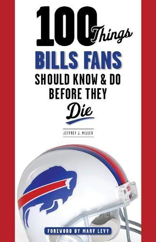 100 Things Bills Fans Should Know &: Jeffrey J. Miller