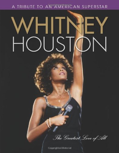 WHITNEY HOUSTON, THE GREATEST LOVE OF ALL: A TRIBUTE TO AN AMERICAN SUPERSTAR (FINE NEARLY AS NEW ...