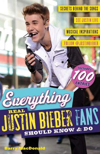 9781600787706: Everything Real Justin Bieber Fans Should Know & Do