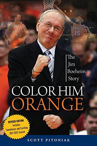 Color Him Orange: The Jim Boeheim Story: Pitoniak, Scott