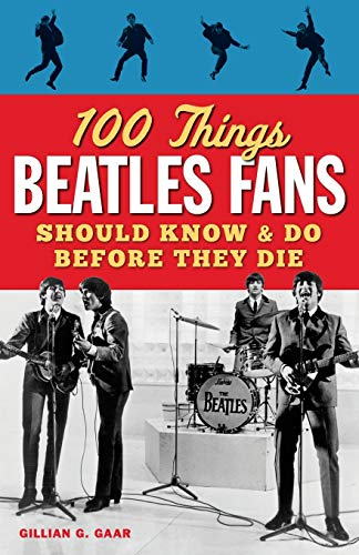 9781600787997: 100 Things Beatles Fans Should Know & Do Before They Die (100 Things...Fans Should Know)