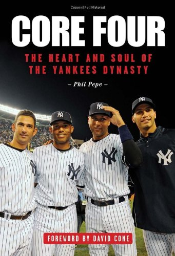 Core Four: The Heart and Soul of the Yankees Dynasty: Pepe, Phil