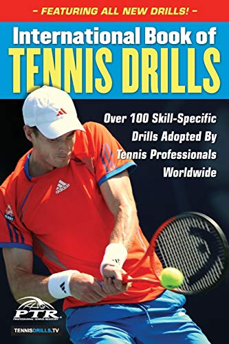 9781600788291: International Book of Tennis Drills: Over 100 Skill-Specific Drills Adopted by Tennis Professionals Worldwide