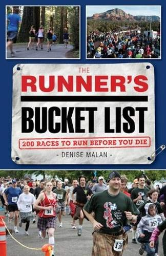 The Runner's Bucket List: 200 Races to: Denise Malan