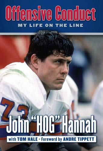 Offensive Conduct : My Life on the: John Hannah; Tom