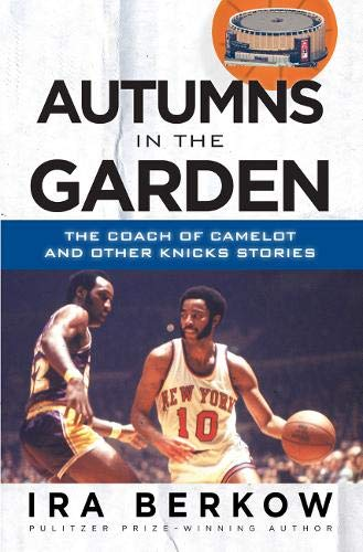 9781600788666: Autumns in the Garden: The Coach of Camelot and Other Knicks Stories