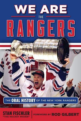9781600788673: We Are the Rangers: The Oral History of the New York Rangers