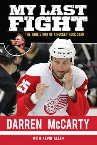 My Last Fight: The True Story of a Hockey Rock Star: McCarty, Darren, Allen, Kevin