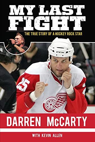 9781600788857: My Last Fight: The True Story of a Hockey Rock Star
