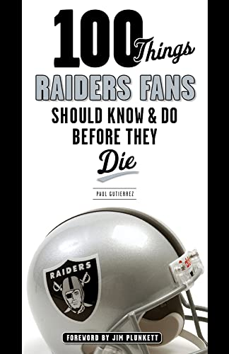 9781600789311: 100 Things Raiders Fans Should Know & Do Before They Die