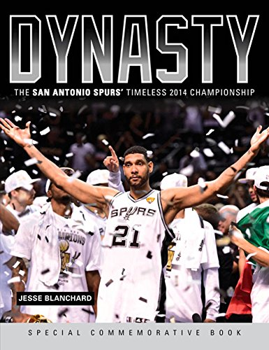 9781600789540: Dynasty: The San Antonio Spurs' Timeless 2014 Championship
