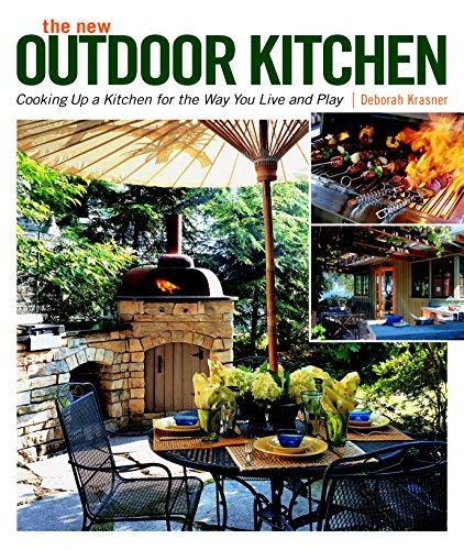 The New Outdoor Kitchen : Cooking up: Deborah Krasner; Michael
