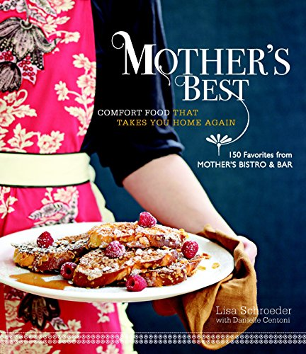 9781600850172: Mother's Best: Comfort Food That Takes You Home Again