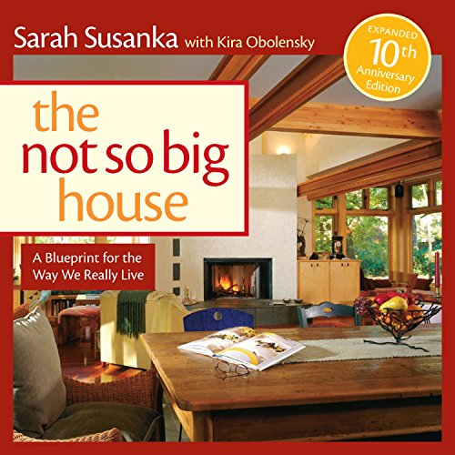 9781600850479: The Not So Big House: A Blueprint for the Way We Really Live (Susanka)