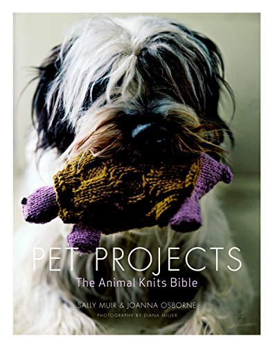 PET PROJECTS : The Animal Knits Bible