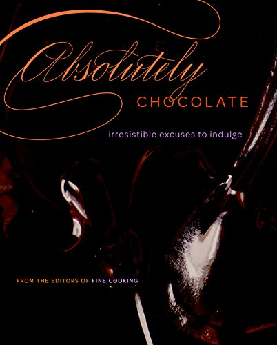 9781600851339: Absolutely Chocolate: Irresistible Excuses to Indulge