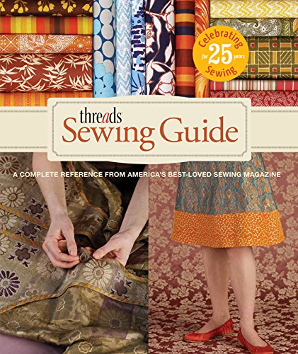 9781600851445: Threads Sewing Guide: A Complete Reference from America's Best-Loved Sewing Magazine