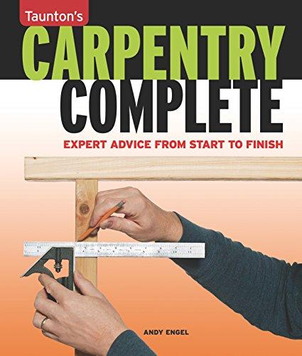 9781600851469: Carpentry Complete (Taunton's Complete)