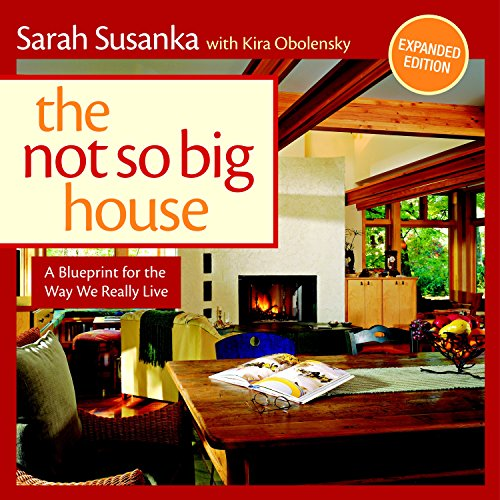 9781600851506: The Not So Big House: A Blue Print for the Way We Really Live