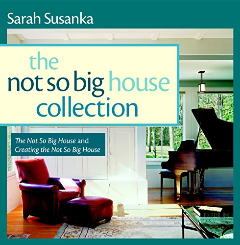 9781600851520: The Not So Big House Collection: The Not So Big House and Creating the Not So Big House