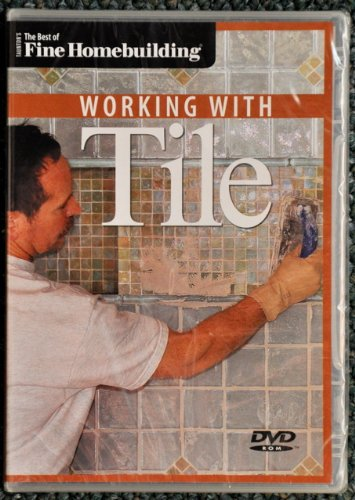 9781600851575: WORKING WITH TILE (DVD-ROM) (THE BEST OF FINE HOMEBUILDING)