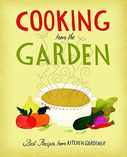 9781600852473: Cooking from the Garden: Best Recipes from Kitchen Gardener