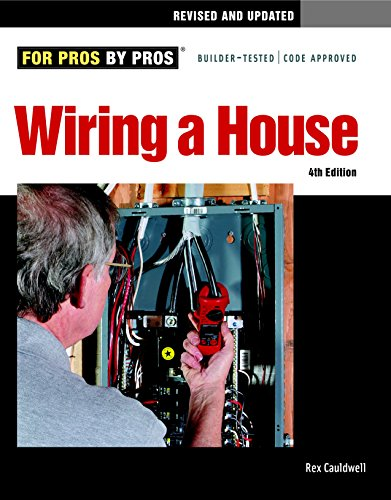 9781600852619: Wiring a House, 4th Edition (For Pros By Pros)