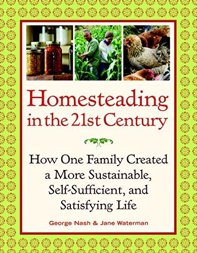 Homesteading in the 21st Century: How One: George Nash; Jane