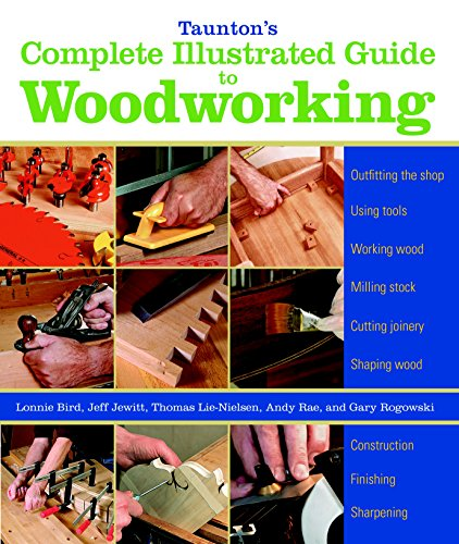 9781600853029: Taunton's Complete Illustrated Guide to Woodworking: Finishing/Sharpening/Using Woodworking Tools (Complete Illustrated Guides (Taunton))