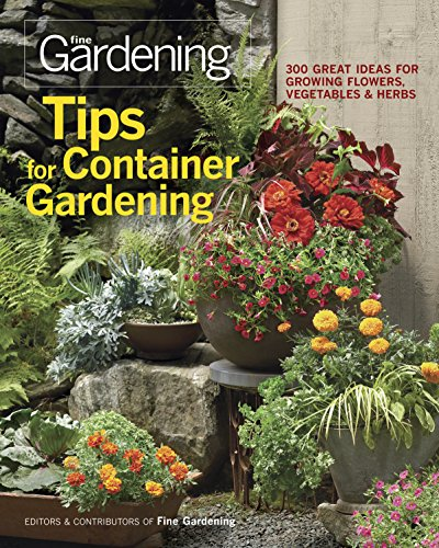 9781600853401: Tips for Container Gardening: 300 Great Ideas for Growing Flowers, Vegetables, and Herbs