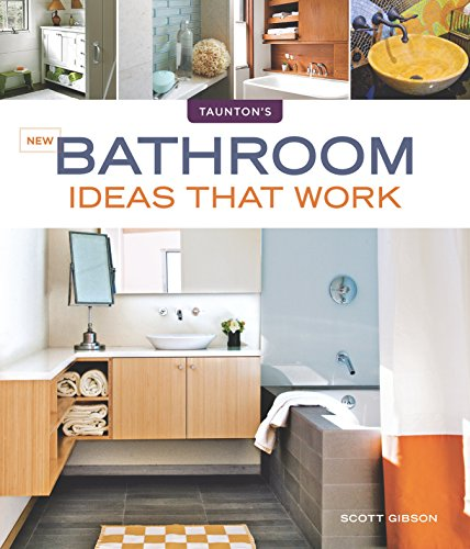 New Bathroom Ideas that Work (Taunton's Ideas That Work): Word Works