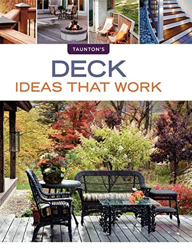 Deck Ideas that Work (Taunton's Ideas That Work): Jeswald, Peter