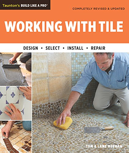 9781600853739: Working with Tile (Taunton's Build Like a Pro)