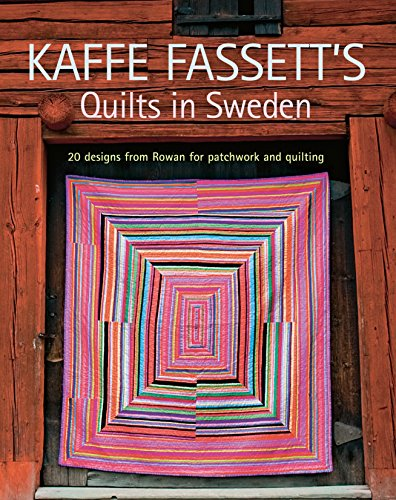9781600854019: Kaffe Fassett's Quilts in Sweden: 20 Designs from Rowan for Patchwork and Quilting (Patchwork and Quilting Book)