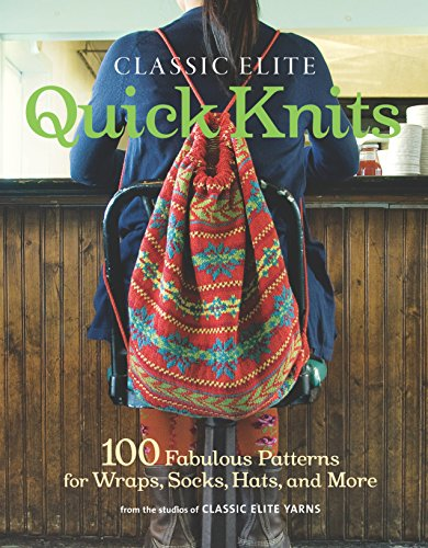 9781600854033: Classic Elite Quick Knits: 100 Fabulous Patterns for Wraps, Socks, Hats, and More