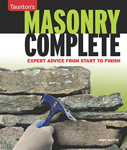 9781600854279: Masonry Complete: Expert Advice from Start to Finish (Taunton's Complete)