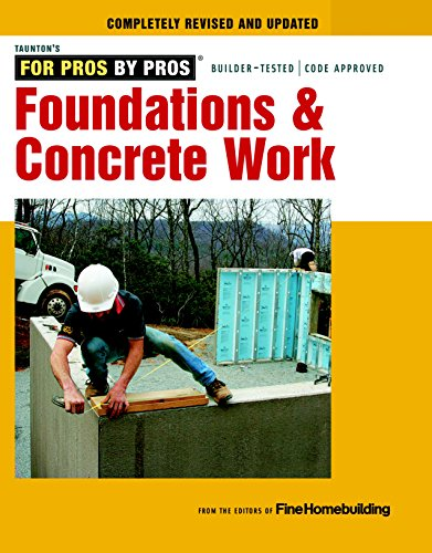 9781600857645: Foundations & Concrete Work: Revised and Updated (For Pros By Pros)