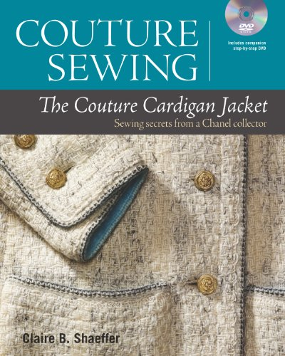 Couture Sewing: The Couture Cardigan Jacket, Sewing: Shaeffer, Claire B.