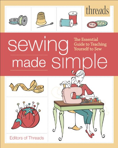 9781600859564: Threads Sewing Made Simple: The Essential Guide to Teaching Yourself to Sew