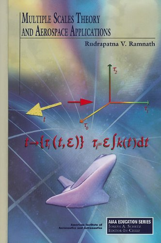 Multiple Scales Theory and Aerospace Applications, by Ramnath: Ramnath, Rudrapatna V.