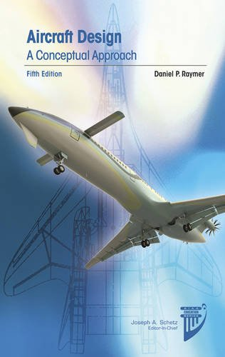 Aircraft Design: A Conceptual Approach (Aiaa Education: Raymer, Daniel P.