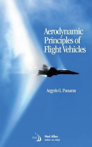 9781600869167: Aerodynamic Principles of Flight Vehicles (Library of Flight)