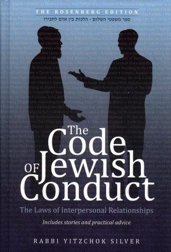 The Code of Jewish Conduct: Rabbi Yitzchok Silver
