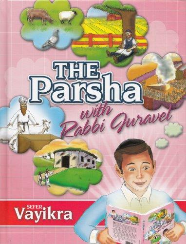 The Parsha with Rabbi Juravel: Vayikra: Rabbi Juravel